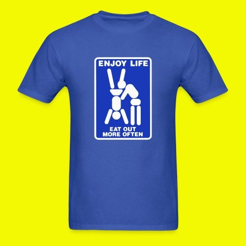 ENJOY LIFE EAT OUT MORE OFTEN funny nsfw T-shirt - Men's T-Shirt