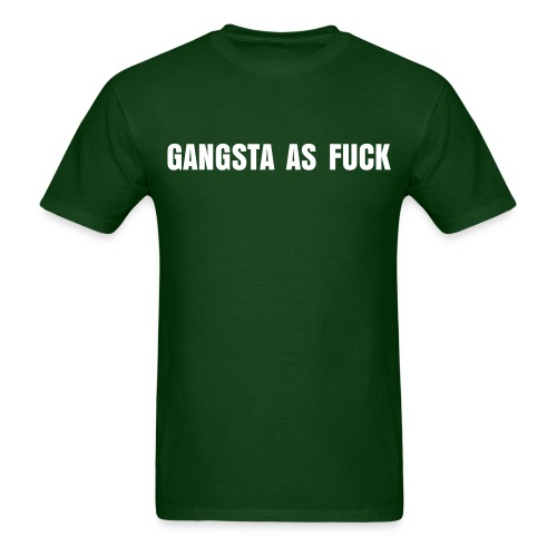 GANGSTA AS FUCK - Men's T-Shirt