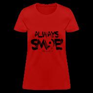Women's T-Shirts ~ Women's T-Shirt ~ Always Sm:)e
