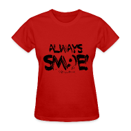 T-Shirts ~ Women's T-Shirt ~ Always Sm:)e