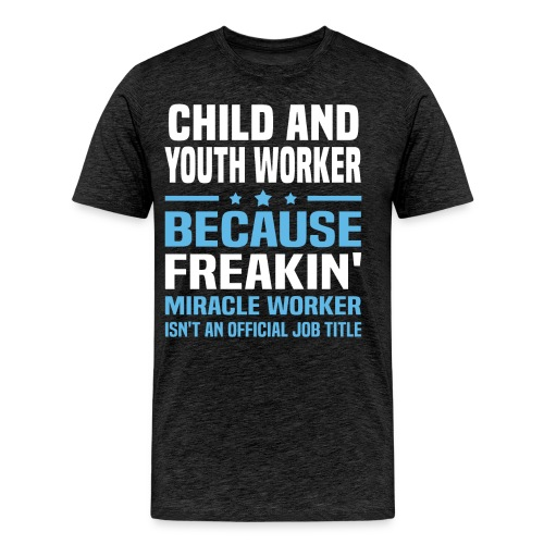 Child and Youth Worker Shirt - Men's Premium T-Shirt
