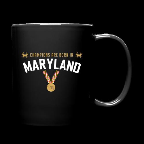 Champions Are Born in Maryland Mug - Full Color Mug