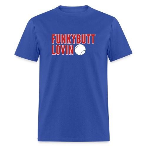 Funkybutt Lovin - Men's T-Shirt