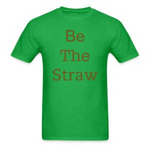 Be the Straw Txt Tee - Men's T-Shirt