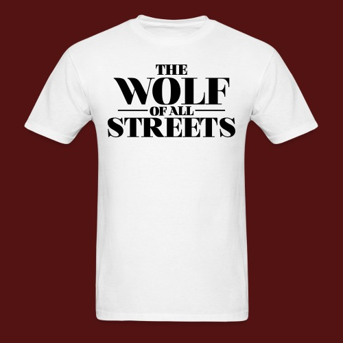 Wolf Of All Streets - Men's T-Shirt