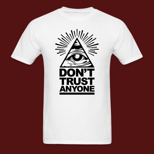 Dont Trust Anyone - Men's T-Shirt