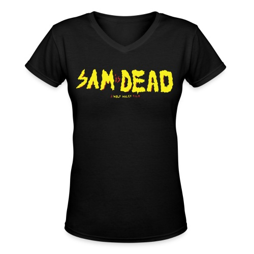 Sam is Dead V-Neck - Women's V-Neck T-Shirt