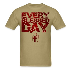 Every Blessed Day - Men's T-Shirt