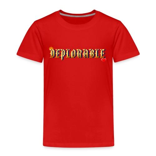 DEPLORABLE~ - Toddler Premium T-Shirt