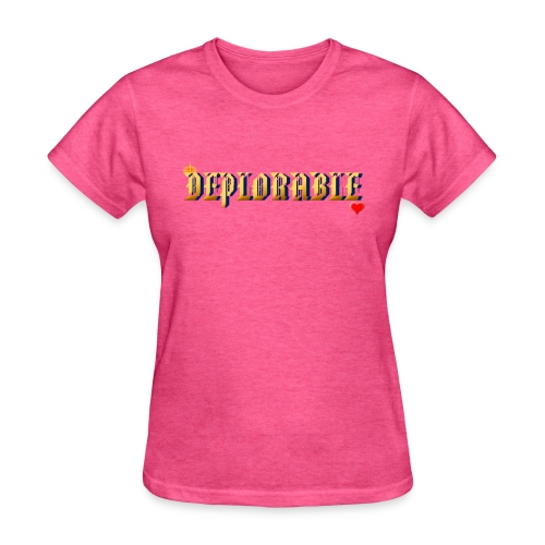 DEPLORABLE~ - Women's T-Shirt