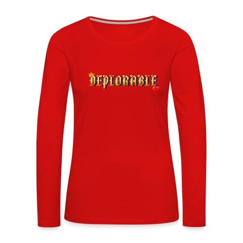 DEPLORABLE~ - Women's Premium Long Sleeve T-Shirt