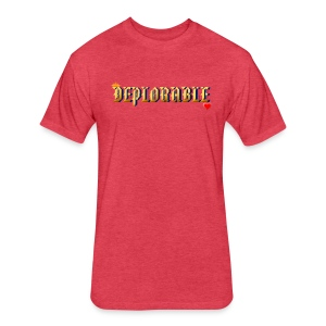 DEPLORABLE~ - Fitted Cotton/Poly T-Shirt by Next Level