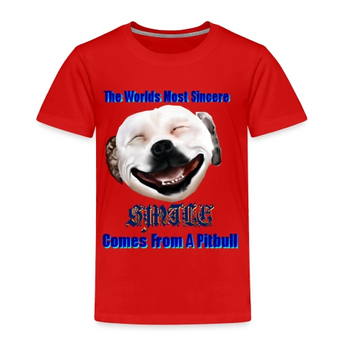 The Greatest Smile In The World is A Pitbull Smile. - Toddler Premium T-Shirt