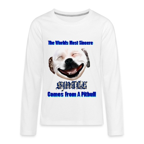 The Greatest Smile In The World is A Pit Bull Smile. - Kids' Premium Long Sleeve T-Shirt