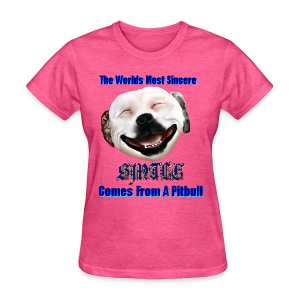 The Greatest Smile In The World is A Pit Bull Smile. - Women's T-Shirt