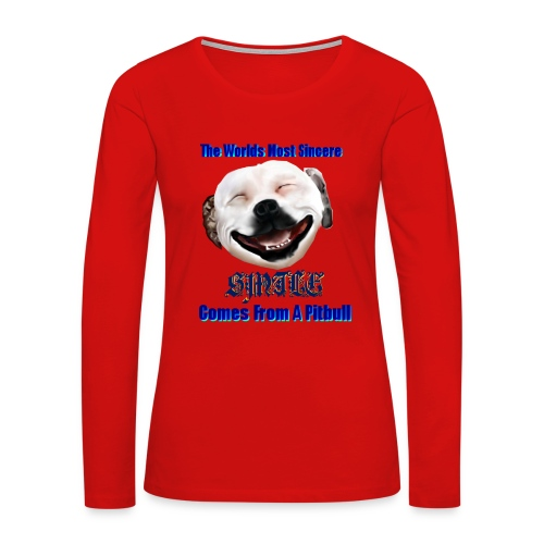 The Greatest Smile In The World is A Pitbull Smile. - Women's Premium Long Sleeve T-Shirt