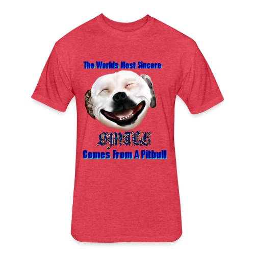 The Greatest Smile In The World is A Pit Bull Smile. - Fitted Cotton/Poly T-Shirt by Next Level
