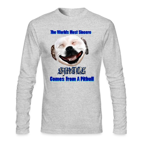 The Greatest Smile In The World is A Pit Bull Smile. - Men's Long Sleeve T-Shirt by Next Level