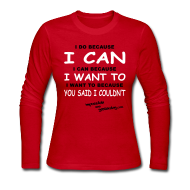 Long Sleeve Shirts ~ Women's Long Sleeve Jersey T-Shirt ~ I Do Because I Can