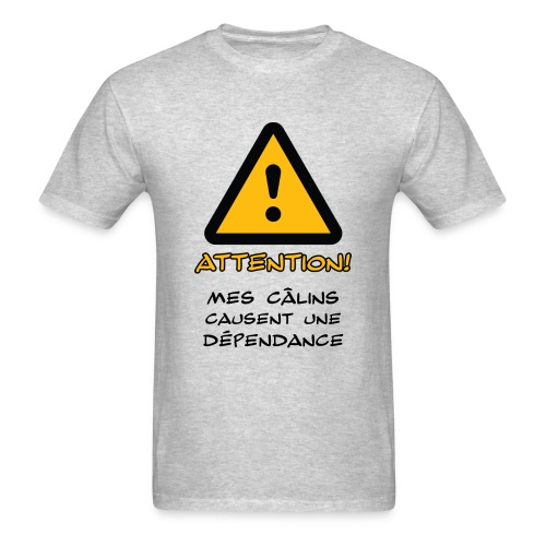 Mes calins causent une dépendance - Men's T-Shirt