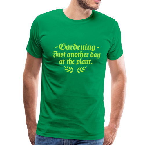 Gardener T-Shirt with a Funny Quote for Gardeners - Men's Premium T-Shirt