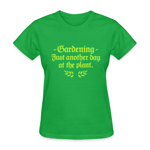 Gardener T-Shirt with a Funny Quote for Gardeners - Women's T-Shirt