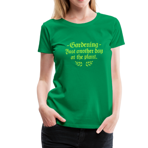 Gardener T-Shirt with a Funny Quote for Gardeners - Women's Premium T-Shirt