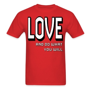 Love and do what you will - Men's T-Shirt