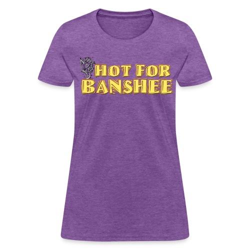 Ladies 'Hot for Banshee' T-shirt - Women's T-Shirt