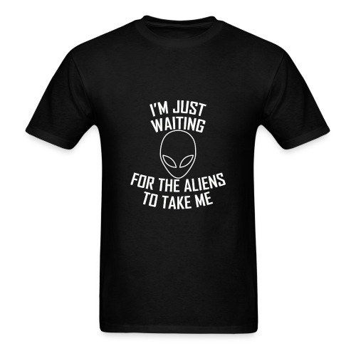 I'm Just Waiting For The Aliens - Men's T-Shirt