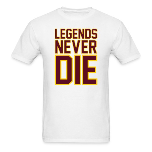 Legends Never Die Tee - White - Men's T-Shirt