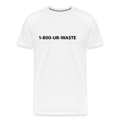 1-800-UR-WASTE - Men's Premium T-Shirt