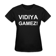 Women's T-Shirts ~ Women's T-Shirt ~ VIDIYA GAMEZ! for Womenz!