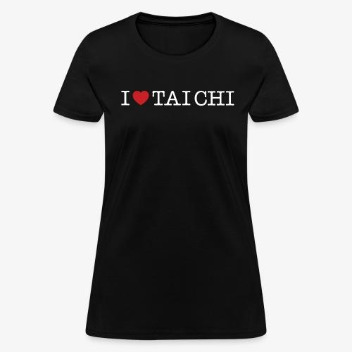 I Love Tai Chi - T Shirt - Women's T-Shirt