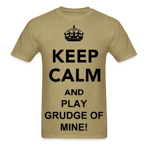 Keep Calm And Play Grudge Of Mine (Men's Shirt) - Men's T-Shirt