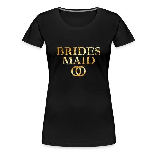 Brides Maid Wedding Rings T-Shirt (Ancient Gold) - Women's Premium T-Shirt