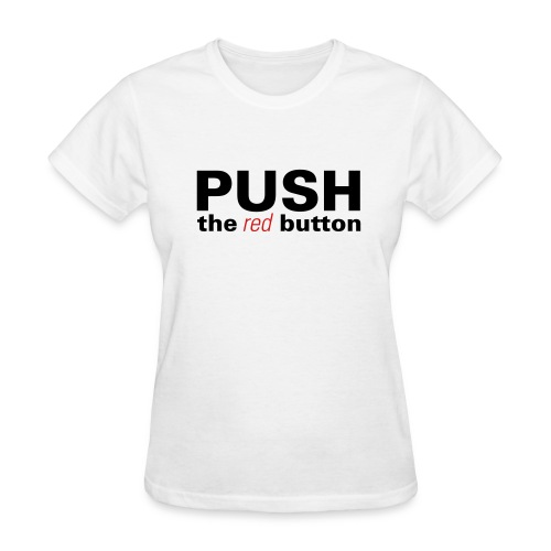 Women's T-Shirt - You shoot video with no fear. Push the RED button!