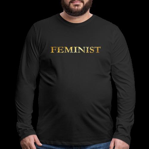 Feminist T-Shirt for Feminists (Ancient Gold) - Men's Premium Long Sleeve T-Shirt