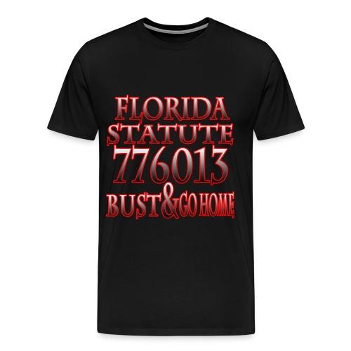 Florida Statute 776013 Bust & Go Home - Men's Premium T-Shirt