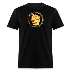 Enough is ENOUGH  - Men's T-Shirt