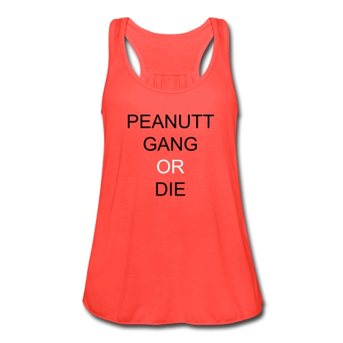 Peanutt Gang Or Die - Women's Flowy Tank Top by Bella