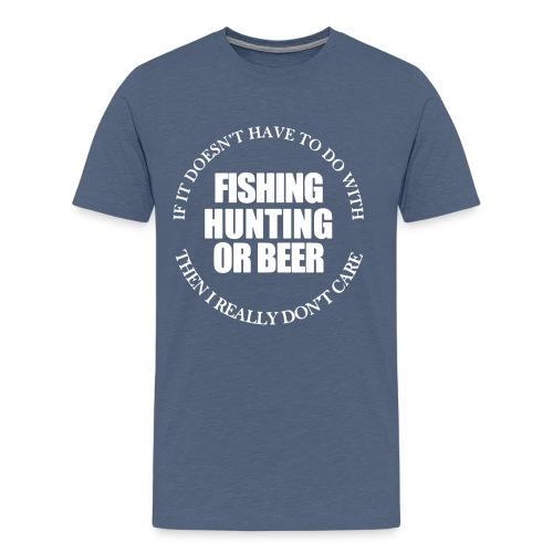 Fishing Hunting or Beer - Men's Premium T-Shirt