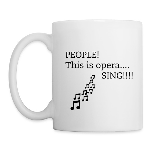 People! This is opera!! - Coffee/Tea Mug