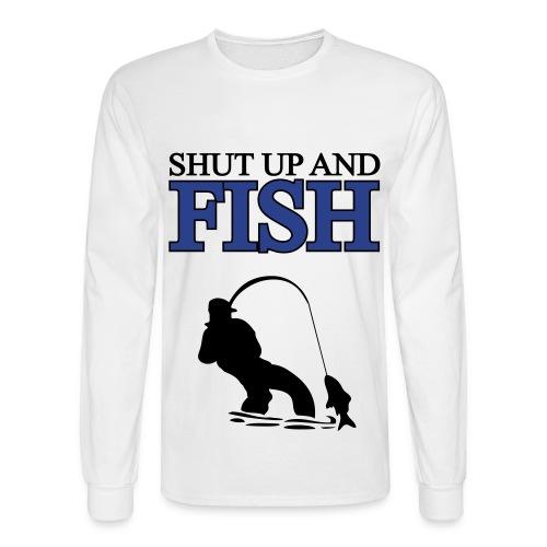 shut up and fish long sleeve shirt  - Men's Long Sleeve T-Shirt