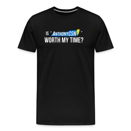 Is AnthonyCSN Worth My Time? - Men's Premium T-Shirt