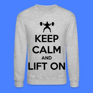 Keep Calm And Lift On Long Sleeve Shirts - Crewneck Sweatshirt