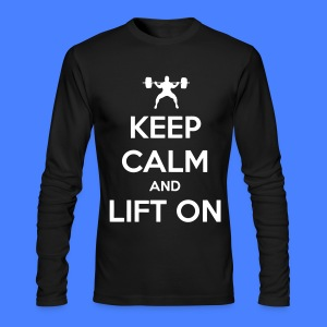 Keep Calm And Lift On Long Sleeve Shirts - Men's Long Sleeve T-Shirt by Next Level