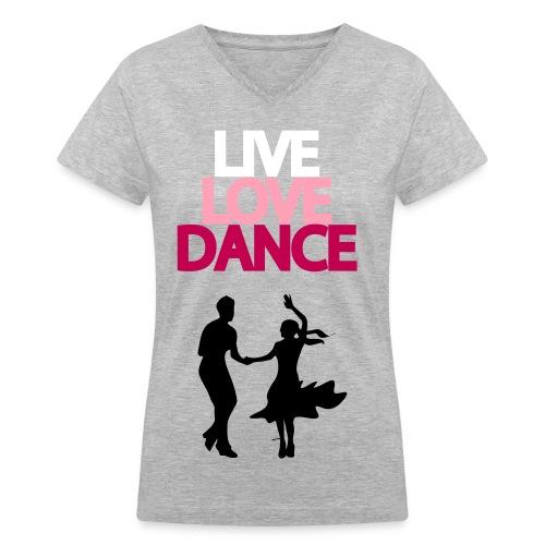Live Love Dance - Women's V-Neck T-Shirt