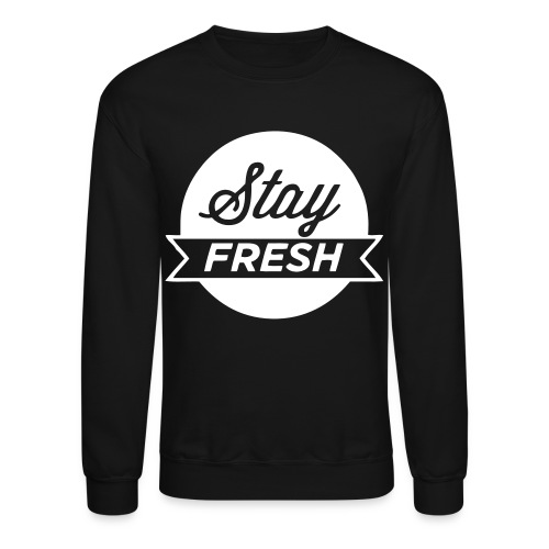 Crewneck Sweatshirt - It's all about staying real and staying fresh.