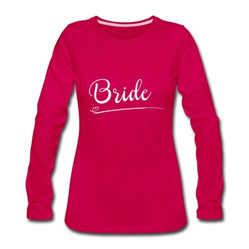 Bride shirt - Women's Premium Long Sleeve T-Shirt